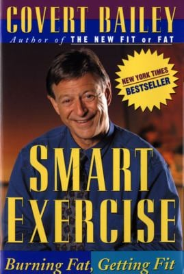Smart Exercise: Burning Fat, Getting Fit 9780395661147