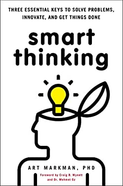 Smart Thinking: Three Essential Keys to Solve Problems, Innovate, and Get Things Done 9780399537752