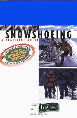 Snowshoeing: A Trailside Guide 9780393317206