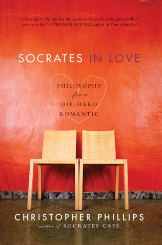 Socrates in Love: Philosophy for a Die-Hard Romantic 9780393330670