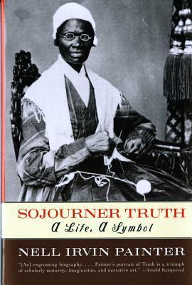 Sojourner Truth: A Life, a Symbol 9780393317084