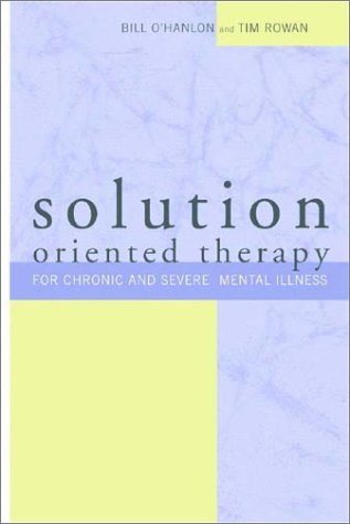Solution-Oriented Therapy for Chronic and Severe Mental Illness 9780393704235
