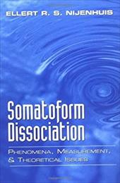 Somatoform Dissociation: Phenomena, Measurement, and Theoretical Issues