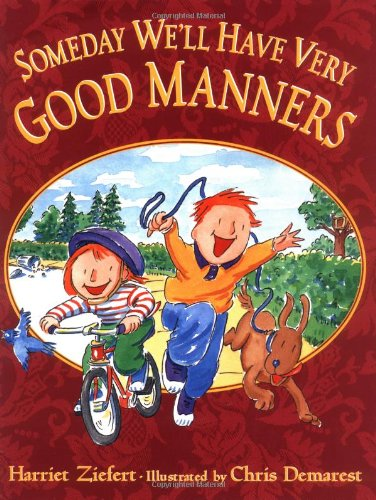 Someday We'll Have Very Good Manners 9780399235580