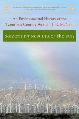Something New Under the Sun: An Environmental History of the Twentieth-Century World 9780393321838