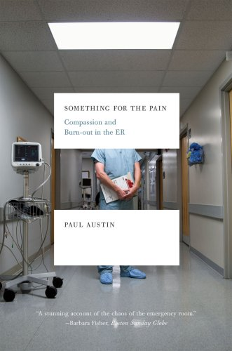 Something for the Pain: Compassion and Burnout in the ER 9780393337792