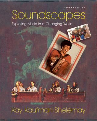 Soundscapes: Exploring Music in a Changing World 9780393106848