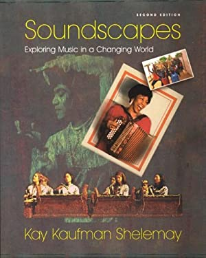 Soundscapes: Exploring Music in a Changing World 9780393925678