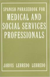 Spanish Phrasebook for Medical and Social Services Professionals