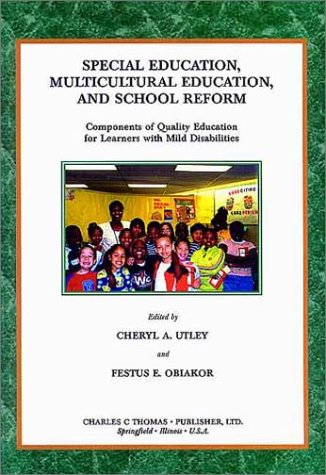 Special Education, Multicultural Education, and School Reform: Components of Quality Education for Learners with Mild Disabilities 9780398071196