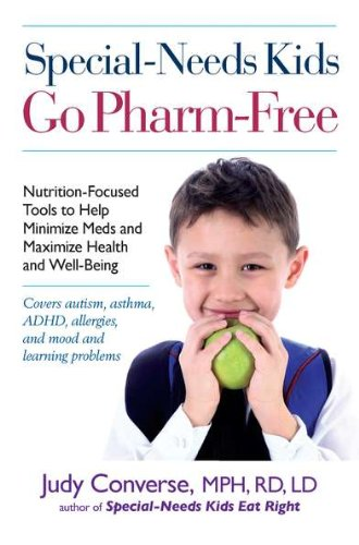 Special-Needs Kids Go Pharm-Free: Nutrition-Focused Tools to Help Minimize Meds and Maximize Health and Well-Being 9780399536229