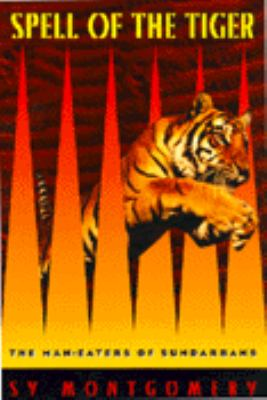 Spell of the Tiger: The Man-Eaters of Sundarbans 9780395791509