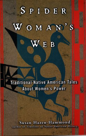 Spider Woman's Web: Traditional Native American Tales about Women's Power 9780399525469