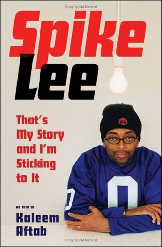 Spike Lee: That's My Story and I'm Sticking to It 9780393061536