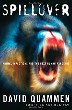 Spillover: Animal Infections and the Next Human Pandemic 9780393066807