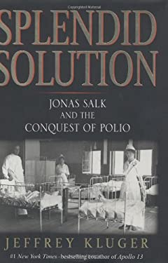 Splendid Solution: Jonas Salk and the Polio Vaccine