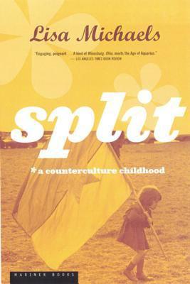 Split: A Counterculture Childhood 9780395957882