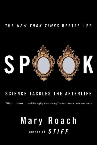 Spook: Science Tackles the Afterlife 9780393329124