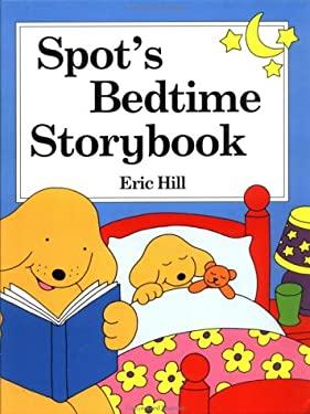 Spot's Bedtime Story Book 9780399233531
