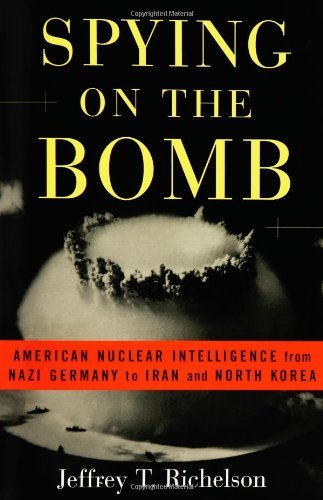 Spying on the Bomb: American Nuclear Intelligence from Nazi Germany to Iran and North Korea 9780393053838