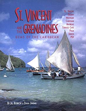 St. Vincent and the Grenadines: Bequia, Mustique, Canouan, Mayreau, Tobago Cays, Palm, Union, Psv: A Plural Country 9780393033090