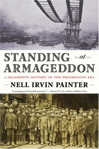 Standing at Armageddon: A Grassroots History of the Progressive Era 9780393331929