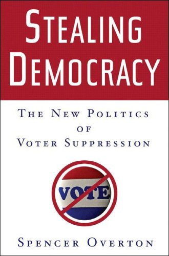 Stealing Democracy: The New Politics of Voter Suppression 9780393061598