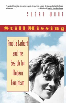 Still Missing: Amelia Earhart and the Search for Modern Feminism 9780393312553