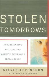 Stolen Tomorrows: Understanding and Treating Women's Childhood Sexual Abuse 1196591