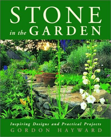 Stone in the Garden: Inspiring Designs and Practical Projects 9780393047790