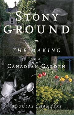 Stonyground: The Making of a Canadian Garden 9780394281544