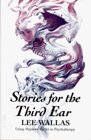 Stories for the Third Ear: Using Hypnotic Fables in Psychotherapy 9780393700190