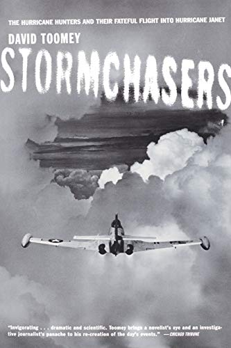 Stormchasers: The Hurricane Hunters and Their Fateful Flight Into Hurricane Janet 9780393324488