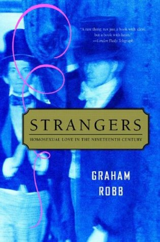Strangers: Homosexual Love in the Nineteenth Century 9780393326499