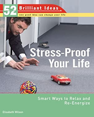 Stress-Proof Your Life: Smart Ways to Relax and Re-Energize 9780399534058