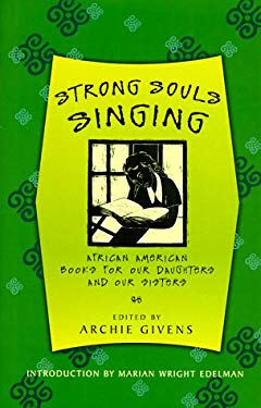 Strong Souls Singing: African American Books for Our Daughters and Our Sisters 9780393027457