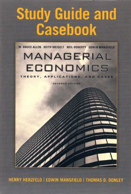 Study Guide and Casebook for Managerial Economics: Theory, Applications, and Cases 9780393933963