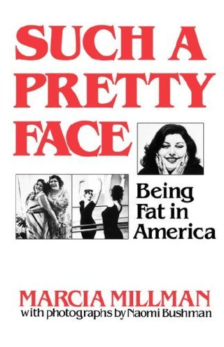 Such a Pretty Face: Being Fat in America 9780393331066