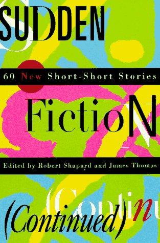 Sudden Fiction (Continued): 60 New Short-Short Stories 9780393313420