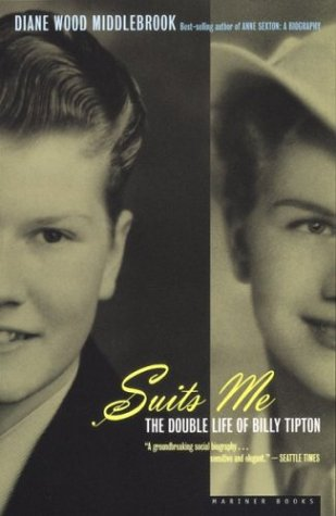 Suits Me: The Double Life of Billy Tipton 9780395957899