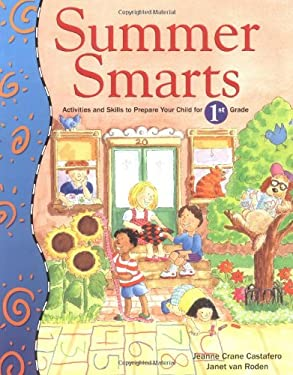 Summer Smarts: Activities and Skills to Prepare Your Child for First Grade 9780395984918