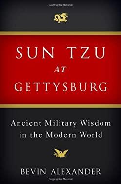 Sun Tzu at Gettysburg: Ancient Military Wisdom in the Modern World 9780393078138