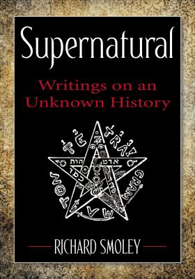 Supernatural: Writings on an Unknown History 9780399161827