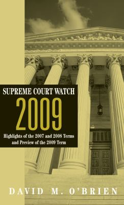Supreme Court Watch 2009: Highlights of the 2007 and 2008 Terms and Preview of the 2009 Term 9780393935165