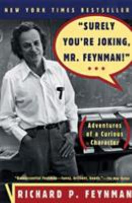 Surely You're Joking, Mr. Feynman: Adventures of a Curious Character 9780393316049