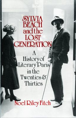 Sylvia Beach and the Lost Generation: A History of Literary Paris in the Twenties and Thirties 9780393302318