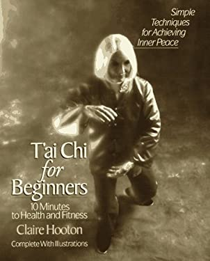 T'Ai Chi for Beginners: 10 Minutes to Health and F 9780399522079