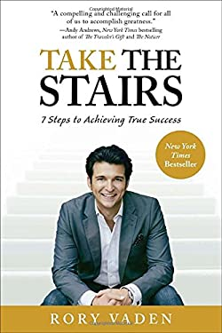 Take the Stairs: 7 Steps to Achieving True Success 9780399537769