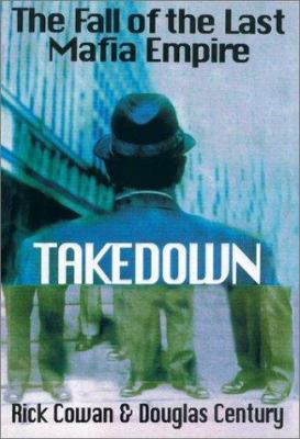 Takedown: The True Story Undercover Det Who Brought Down Billion Dollar Mafia Cartel 9780399148750