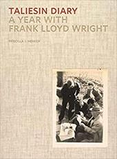 Taliesin Diary: A Year with Frank Lloyd Wright 17846908